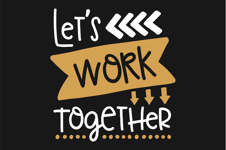 Image of text saying lets work together.